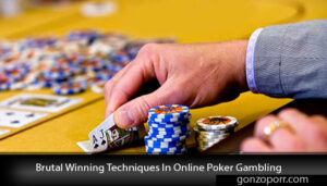 Brutal-Winning-Techniques-In-Online-Poker-Gambling